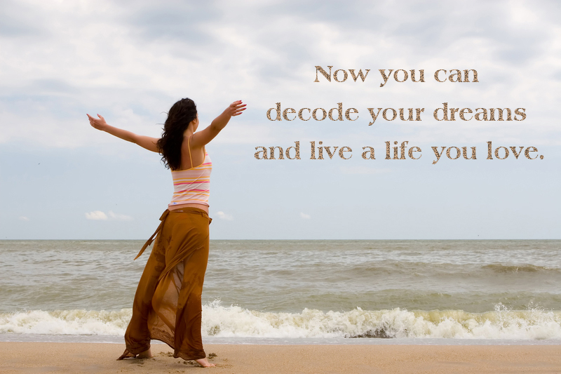 Image may contain: 1 person, text that says 'NOW YOU CAN DECODE YOUR DREAMS AND LIVE A LIFE YOU LOVE.'